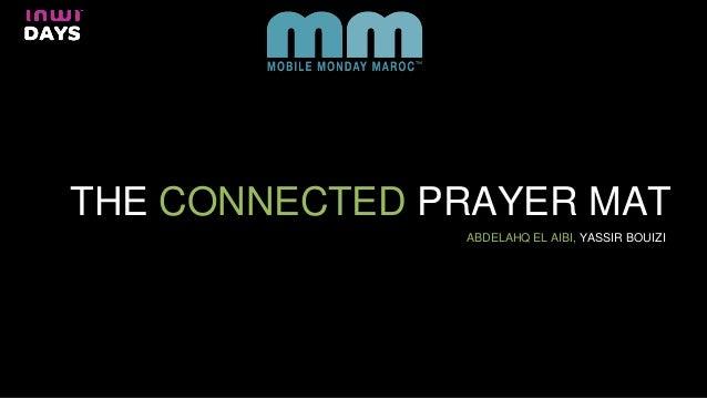 THE CONNECTED PRAYER MAT ABDELAHQ EL AIBI, YASSIR BOUIZI