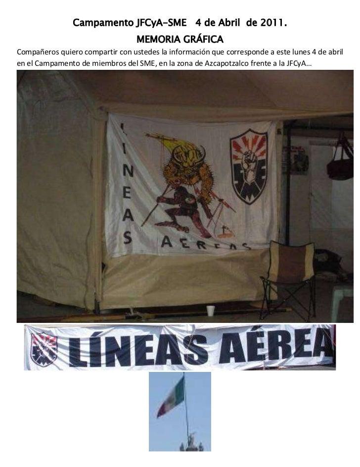 Campamento JFCyA-SME   4 de Abril  de 2011.<br />MEMORIA GRÁFICA<br />Compañeros quiero compartir con ustedes la informaci...