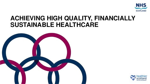 Parallel Session: Achieving High Quality, Financially Sustainable Healthcare