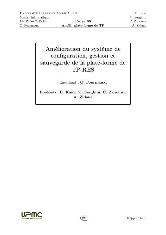 Université Pierre et Marie Curie Master Informatique UE PRes 2015-16 O. Fourmaux Projet 09 Améli. plate-forme de TP B. Kai...
