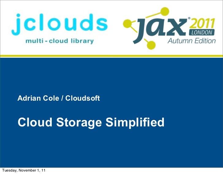 Big Data & Cloud | Cloud Storage Simplified | Adrian Cole