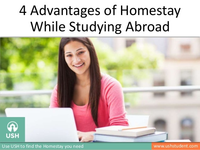 4 Advantages of Homestay While Studying Abroad  Use USH to find the Homestay you need  www.ushstudent.com