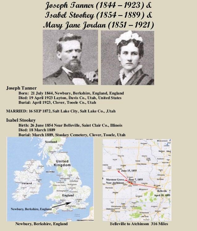 Joseph Tanner (1844 – 1923) & Isabel Stookey (1854 – 1889) & Mary Jane Jordan (1851 – 1921) Joseph Tanner Born: 21 July 18...