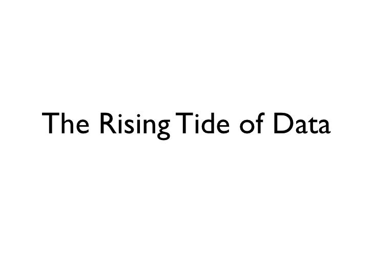 The Rising Tide of Data