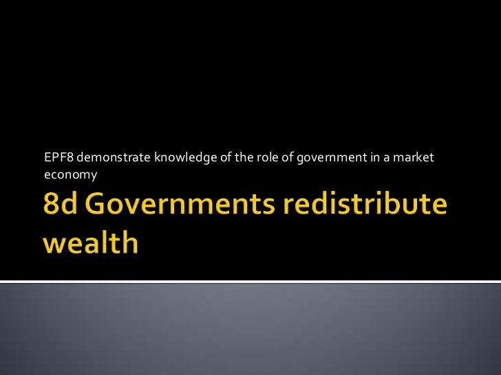 EPF8 demonstrate knowledge of the role of government in a marketeconomy