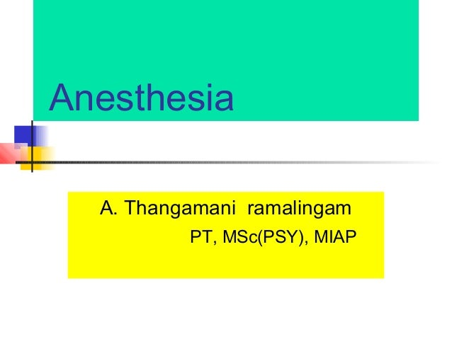 Understanding Anesthesia for physiotherapist