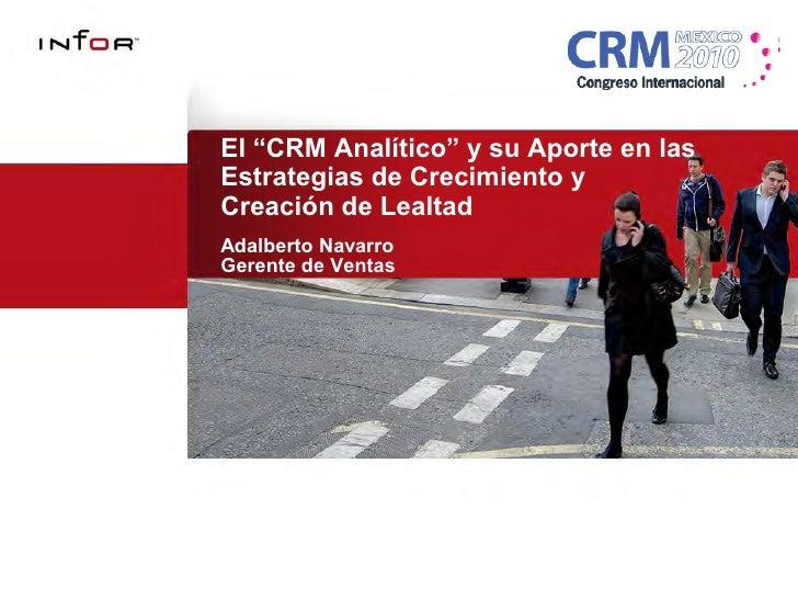 CRM Analítico, Estrategias para el Crecimiento y la Creación de Lealtad en Organizaciones Multi-Canal Orientadas al Cliente