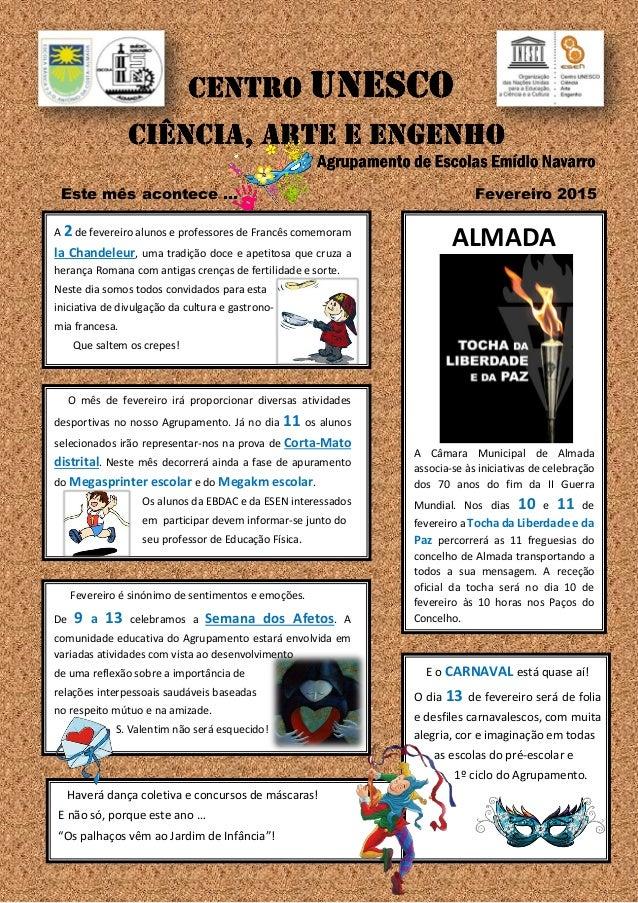 Este mês acontece … Fevereiro 2015 ALMADA A Câmara Municipal de Almada associa-se às iniciativas de celebração dos 70 anos...