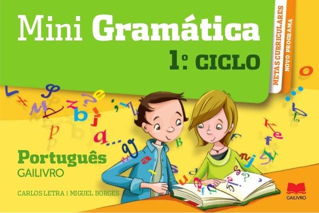 CARLOS LETRA | MIGUEL BORGES Português CICLO NOVOPROGRAMA METASCURRICULARES Mini Gramática 1.o