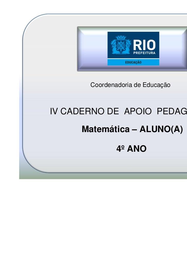 Coordenadoria de EducaçãoIV CADERNO DE APOIO PEDAGÓGICO     Matemática – ALUNO(A)               4º ANO