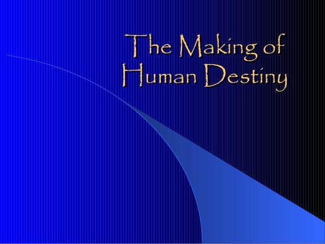 The Making of Human Destiny