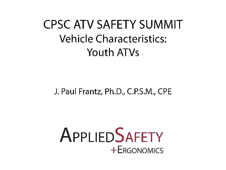 ATV Safety Summit: Vehicle Characteristics/Other Rulemaking Topics - Vehicle Characteristics and Youth ATVs