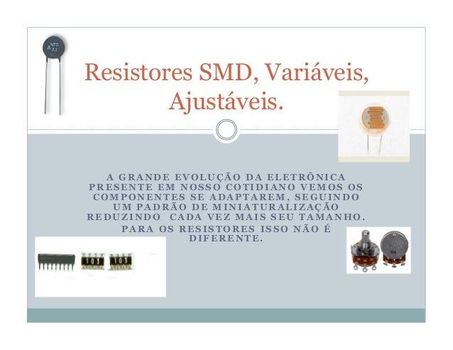 4 aula resistores smd, variáveis, ajustáveis