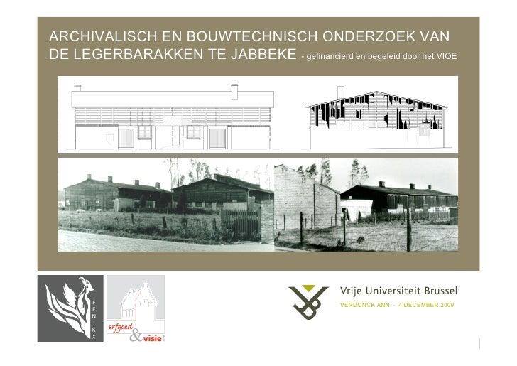 ARCHIVALISCH EN BOUWTECHNISCH ONDERZOEK VAN DE LEGERBARAKKEN TE JABBEKE - gefinancierd en begeleid door het VIOE          ...