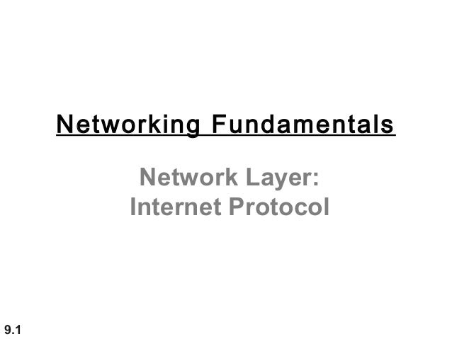 9.1Network Layer:Internet ProtocolNetworking Fundamentals