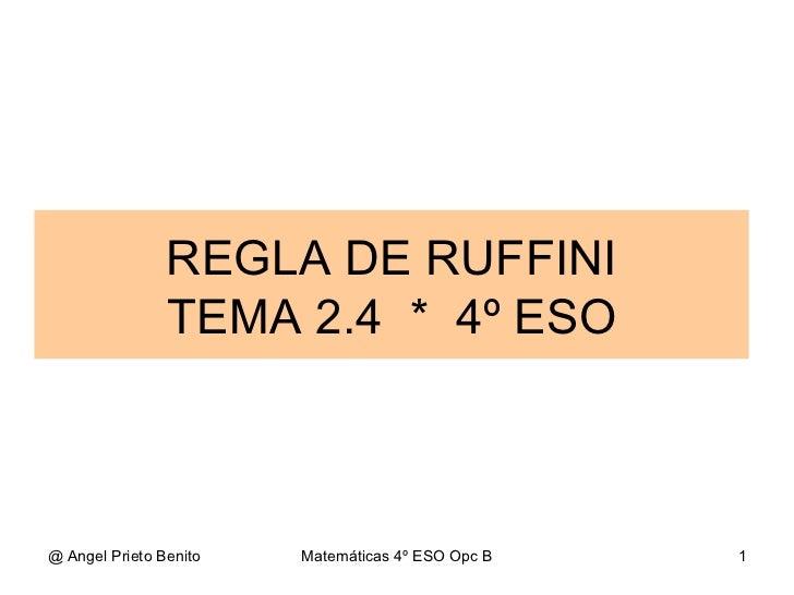 REGLA DE RUFFINI TEMA 2.4  *  4º ESO