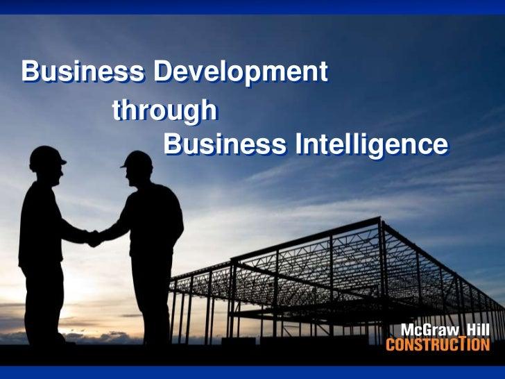 Business Development through Business IntelligenceBusiness Development      through          Business Intelligence