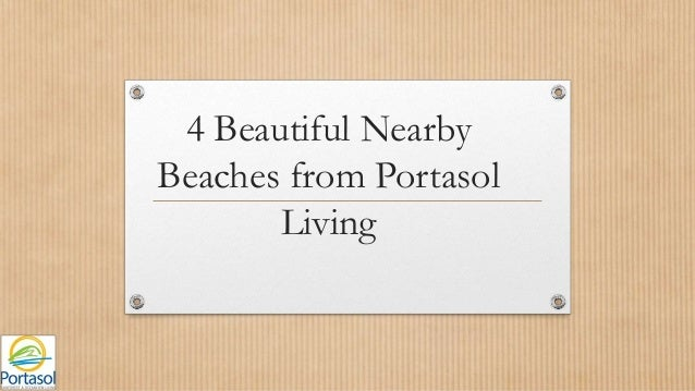 4 Beautiful Nearby Beaches from Portasol Living