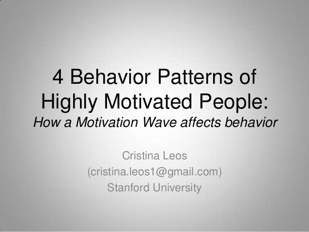 4 Behavior Patterns of Highly Motivated People:How a Motivation Wave affects behavior                Cristina Leos        ...