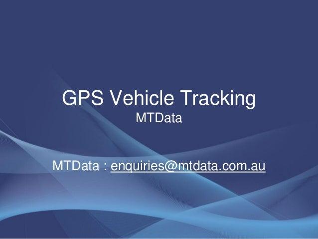 GPS Vehicle TrackingMTDataMTData : enquiries@mtdata.com.au
