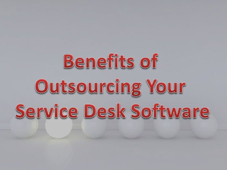 Benefits of Outsourcing Your Service Desk Software