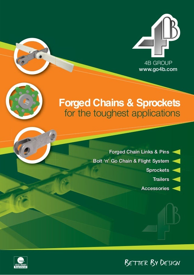 www.go4b.com 4B GROUP Forged Chains & Sprockets for the toughest applications Forged Chain Links & Pins Bolt 'n' Go Chain ...