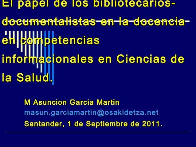 El papel de los bibliotecariosdocumentalistas en la docencia en competencias informacionales en Ciencias de la Salud. M As...