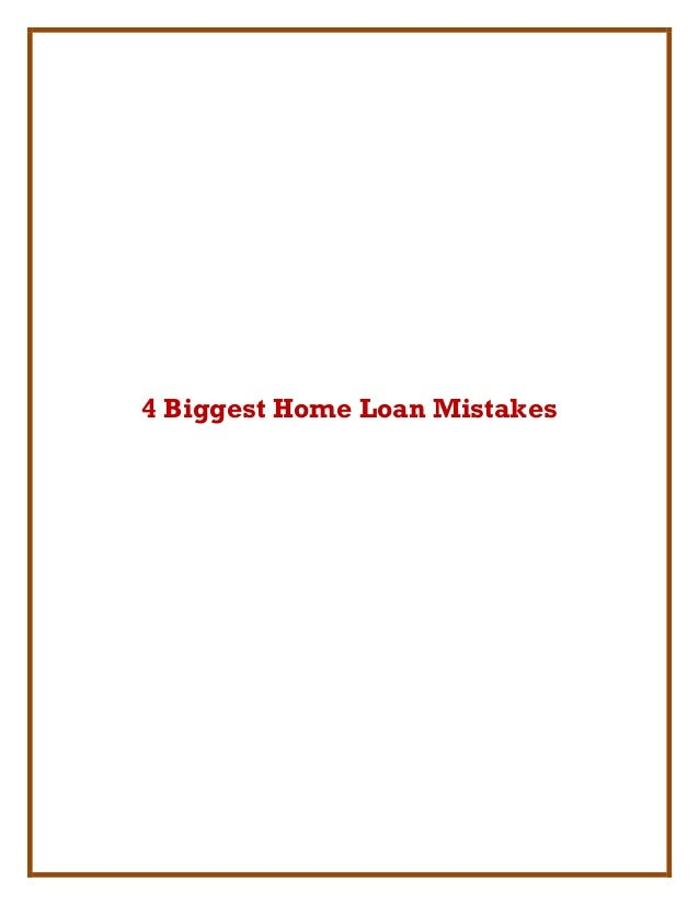 4 Biggest Home Loan Mistakes