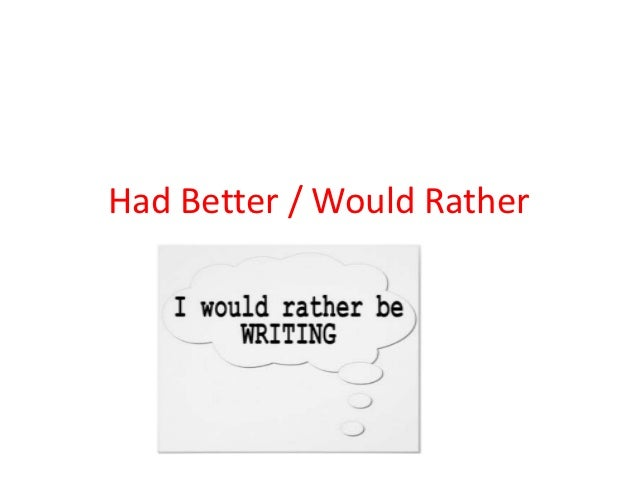 Had Better / Would Rather