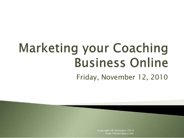 Marketing Your Coaching Business Online - 4B Strategies