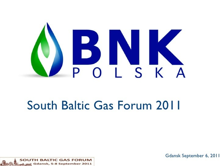Gdansk September 6, 2011 South Baltic Gas Forum 2011