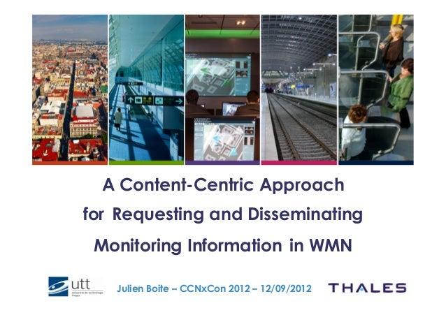 A Content-Centric Approachfor Requesting and Disseminating Monitoring Information !in WMN   Julien Boite – CCNxCon 2012 – ...