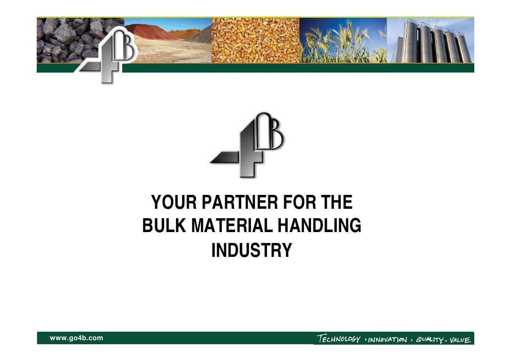 YOUR PARTNER FOR THE                BULK MATERIAL HANDLING                       INDUSTRY    www.go4b.com