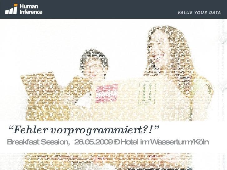 """"""" Fehler vorprogrammiert?!"""" Breakfast Session,  26.05.2009 – Hotel im Wasserturm/Köln"""