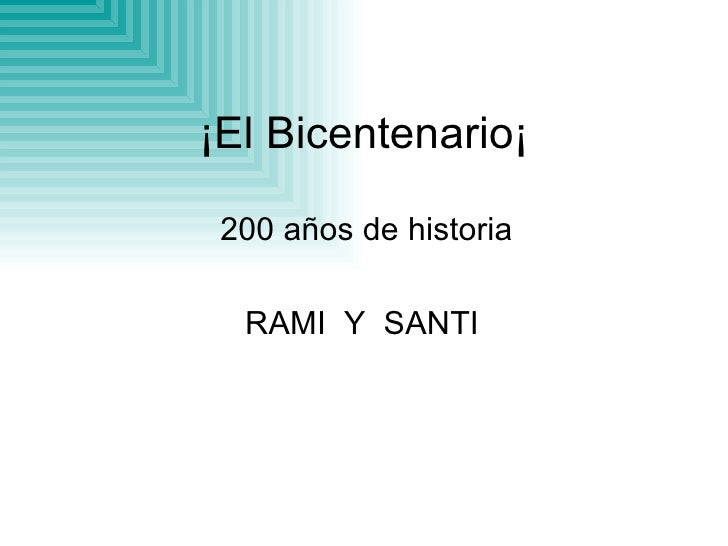 ¡El Bicentenario¡ 200 años de historia RAMI  Y  SANTI