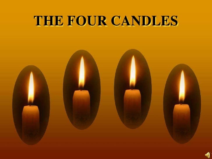 THE FOUR CANDLES<br />