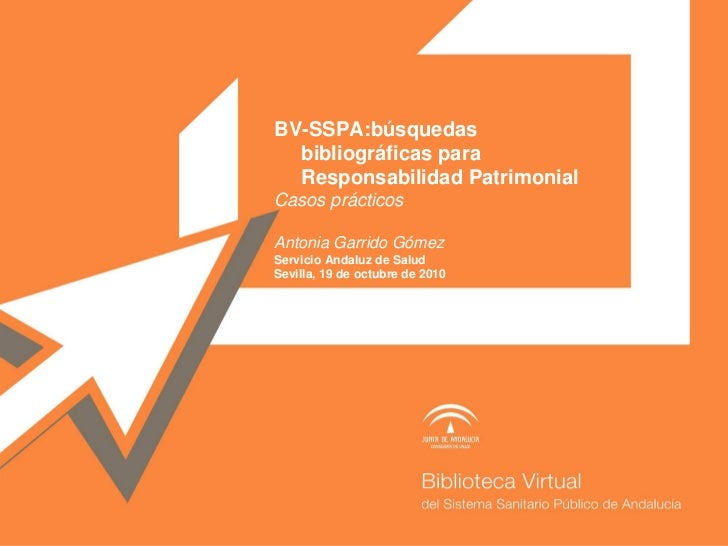 BV-SSPA:búsquedas   bibliográficas para   Responsabilidad Patrimonial Casos prácticos  Antonia Garrido Gómez Servicio Anda...