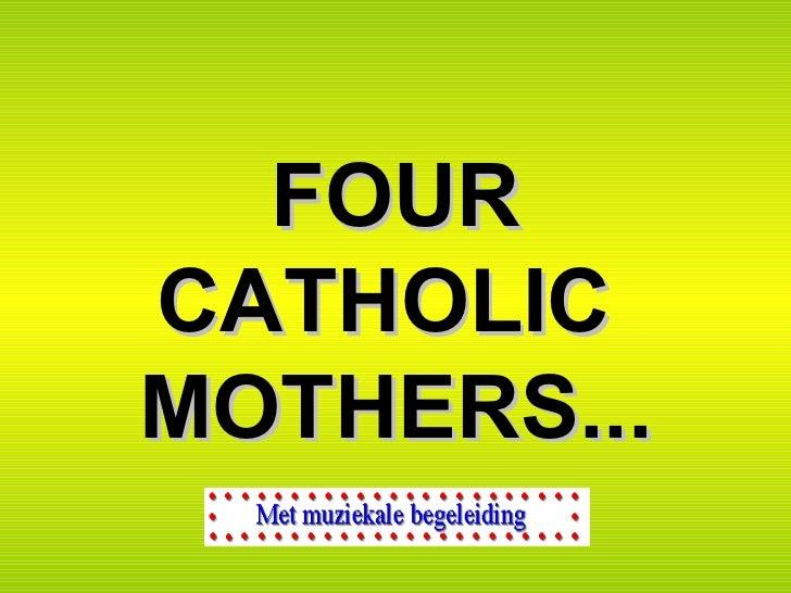 Four Catholic Mothers