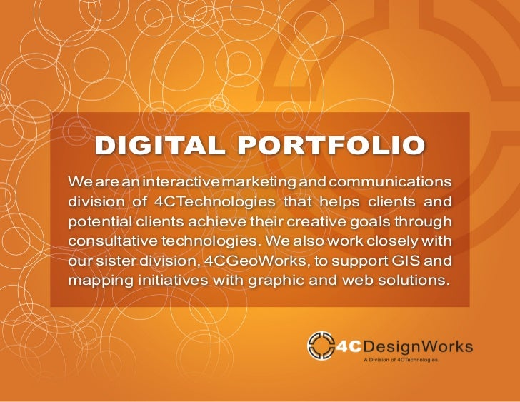DIGITAL PORTFOLIOWe are an interactive marketing and communicationsdivision of 4CTechnologies that helps clients andpotent...