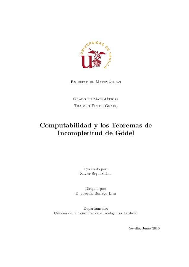 Facultad de Matem´aticas Grado en Matem´aticas Trabajo Fin de Grado Computabilidad y los Teoremas de Incompletitud de G¨od...