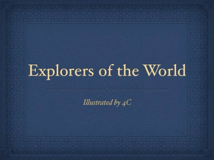 Explorers of the World by 4C