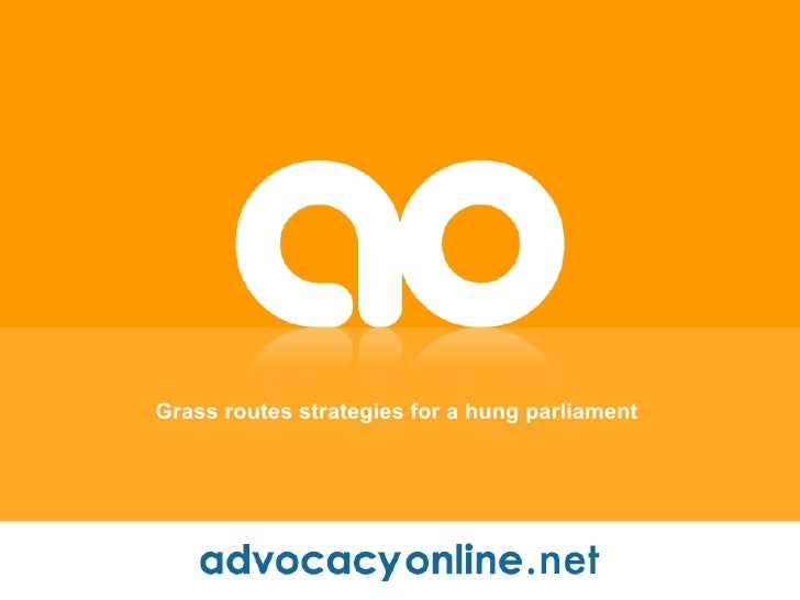 Grass routes strategies for a hung parliament