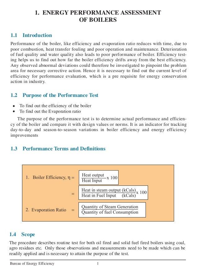 1. ENERGY PERFORMANCE ASSESSMENTOF BOILERS1Bureau of Energy Efficiency1.1 IntroductionPerformance of the boiler, like effi...