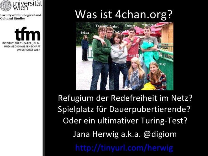 Was ist 4chan.org?  Refugium der Redefreiheit im Netz? Spielplatz für Dauerpubertierende?  Oder ein ultimativer Turing-Tes...