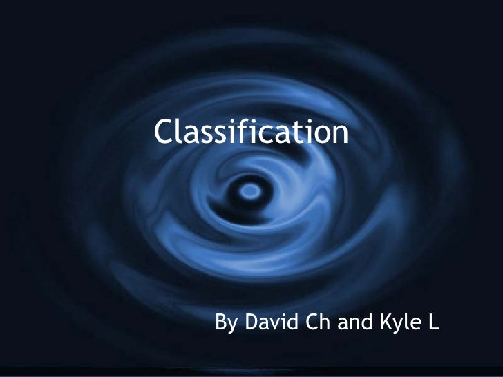 Classification By David Ch and Kyle L