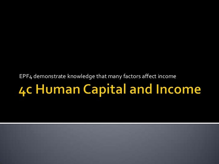 4c human capital and income