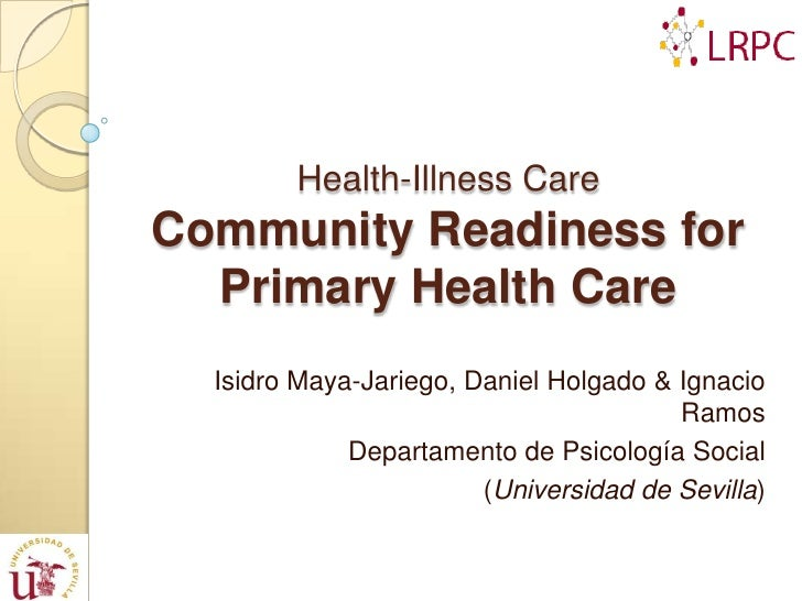 Health-Illness CareCommunity Readiness for  Primary Health Care  Isidro Maya-Jariego, Daniel Holgado & Ignacio            ...