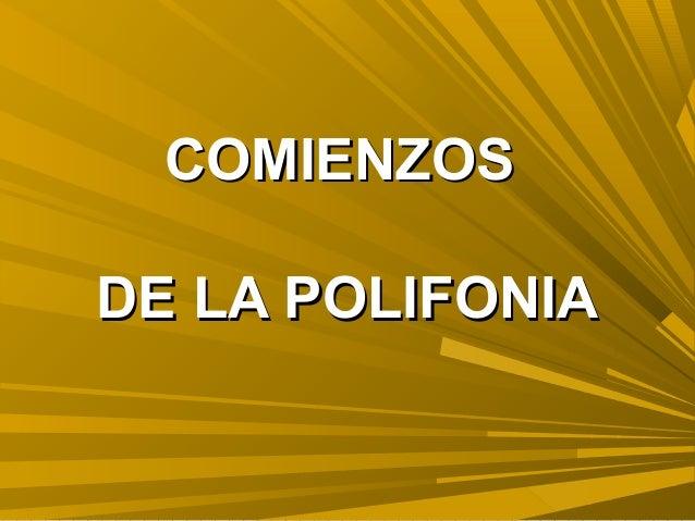 COMIENZOSCOMIENZOS DE LA POLIFONIADE LA POLIFONIA