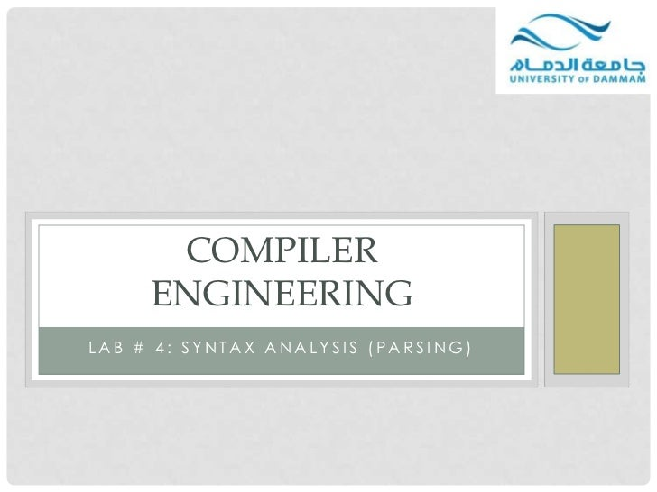 COMPILER     ENGINEERINGLAB # 4: SYNTAX ANALYSIS (PARSING)