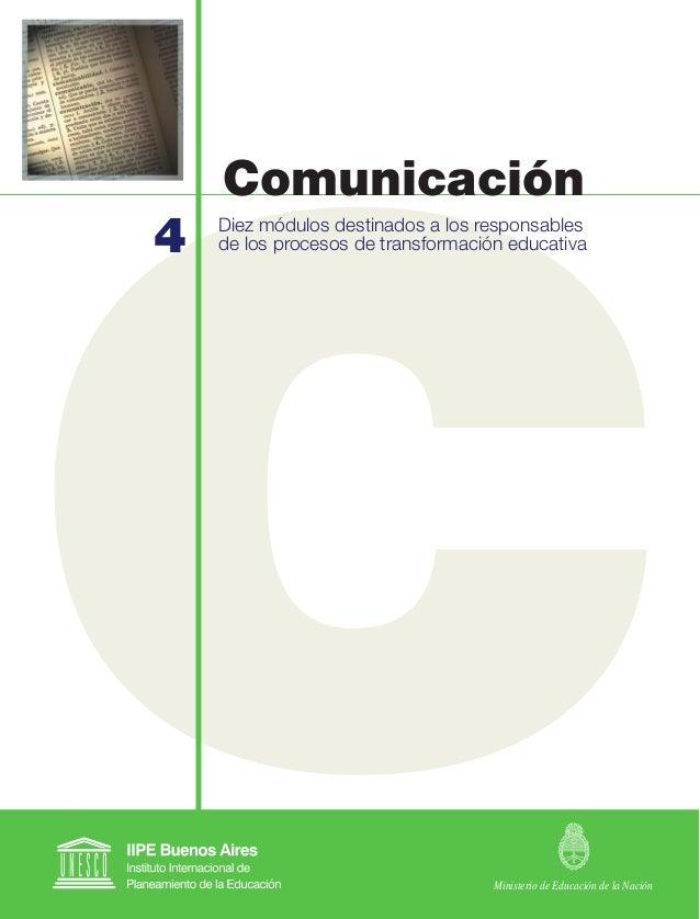 4 Diez módulos destinados a los responsables de los procesos de transformación educativa Comunicación Ministerio de Educac...
